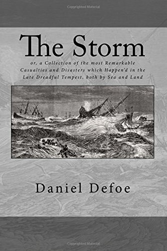 9781978250185: The Storm: or, a Collection of the most Remarkable Casualties and Disasters which Happen'd in the Late Dreadful Tempest, both by Sea and Land