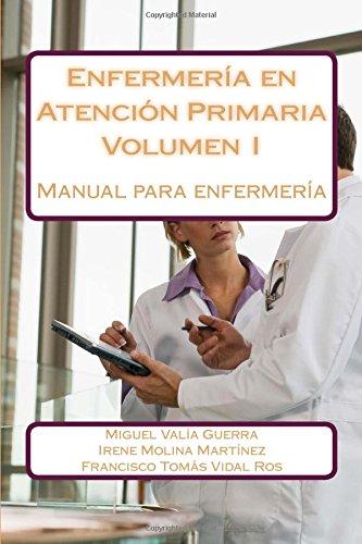 Enfermeria En Atencion Primaria: Manual Para Enfermeria: Valia Guerra, Miguel