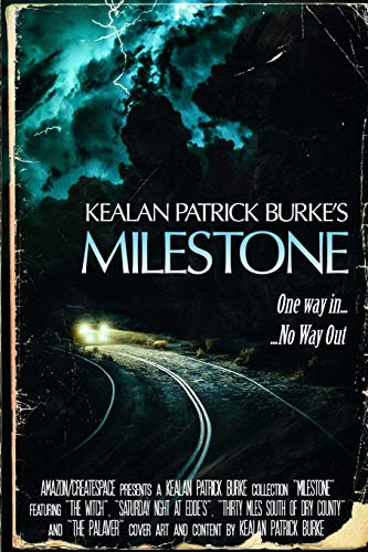 Milestone: The Collected Stories (Volume I): Burke, Kealan Patrick