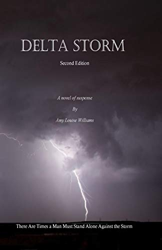 Delta Storm: There Are Times a Man: Williams, Amy Louise