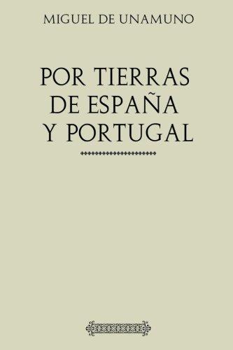 Por tierras de Portugal y España: de Unamuno, Miguel