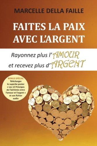 9781978285071: Faites la paix avec l'argent: Rayonnez plus l'amour et recevez plus d'argent