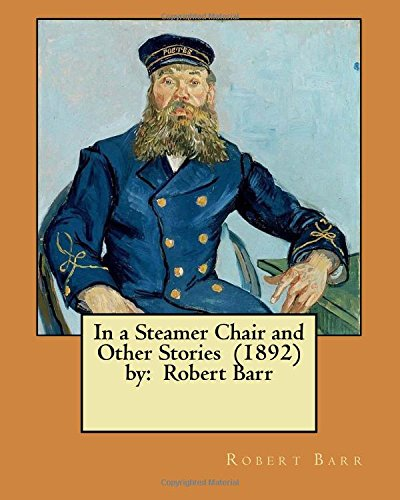 In a Steamer Chair and Other Stories: Barr, Robert