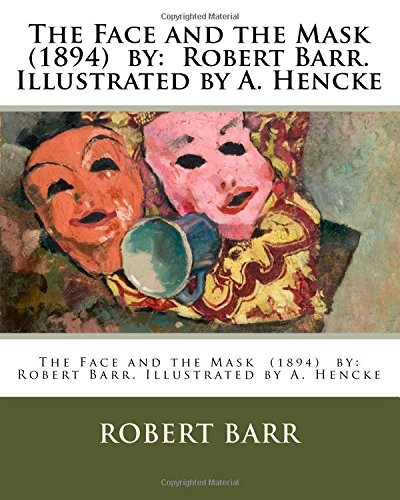 9781978303577: The Face and the Mask (1894) by: Robert Barr. Illustrated by A. Hencke