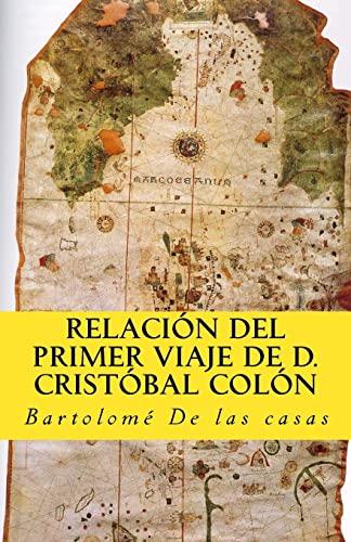 Relacion del primer viaje de D. Cristobal: De Las Casas,