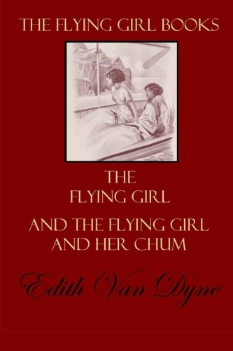 9781978355552: The Flying Girl Books: The Flying Girl and The Flying Girl and Her Chum
