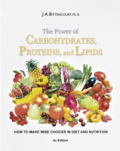 The Power of Carbohydrates, Proteins, and Lipids: Bittencourt, Jose Augusto