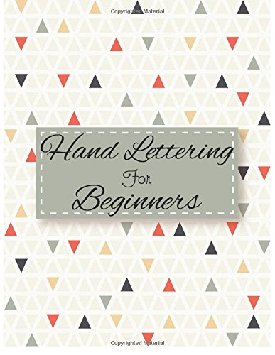 Hand Lettering For Beginners: 4 Styles of Calligraphy Practice Paper Angles Line, Straight Line, ...