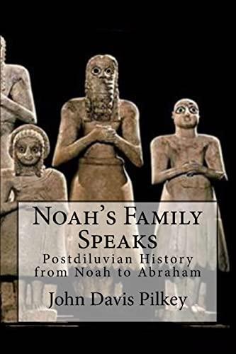Noah's Family Speaks: Postdiluvian History from Noah: Dr. John D