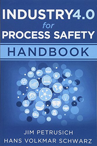 Industry 4.0 for Process Safety: Handbook: Petrusich, Jim