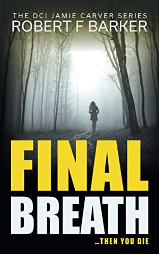 9781979036528: Final Breath: A Compelling Murder-Conspiracy Thriller: Volume 2 (DCI Jamie Carver)