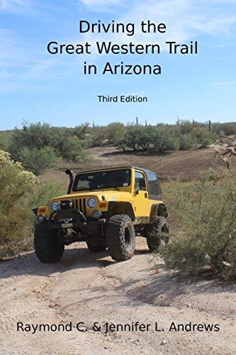 9781979037693: Driving the Great Western Trail in Arizona: An Off-road Travel Guide to the Great Western Trail in Arizona
