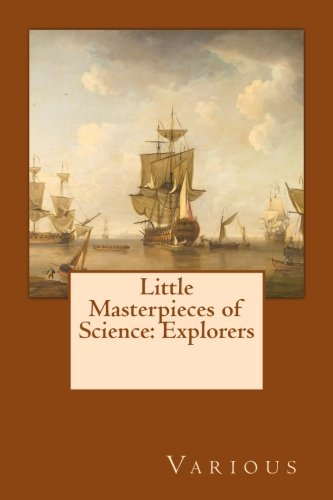Little Masterpieces of Science: Explorers: Various