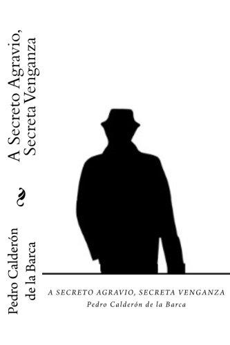 A Secreto Agravio, Secreta Venganza (Spanish Edition): Calderon De La