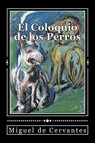 9781979073219: El Coloquio de los Perros (Spanish Edition)