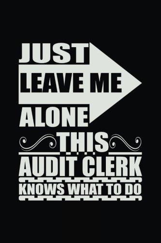 Just Leave Me Alone This Audit Clerk: Dartan Creations