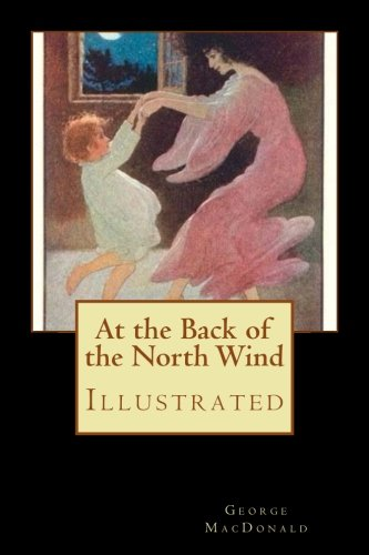 At the Back of the North Wind: Illustrated: George MacDonald