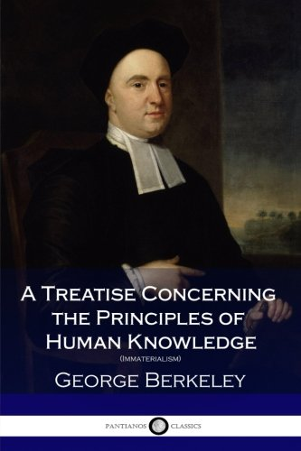 9781979087339: A Treatise Concerning the Principles of Human Knowledge (Immaterialism)