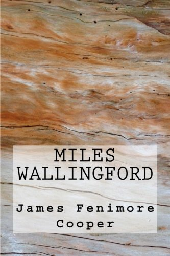 Miles Wallingford: Cooper, James Fenimore