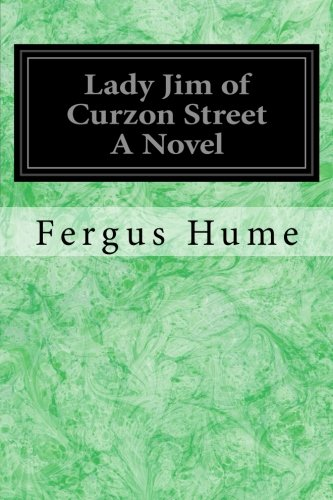 Lady Jim of Curzon Street a Novel: Hume, Fergus