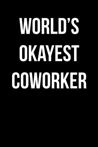 World's Okayest Coworker: Blank Lined 6x9 Journal - Gag Gift for Coworkers: Active Creative ...