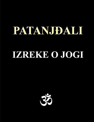Patanjali - Izreke O Jogi: Sa Komentarima: Antic, Ivan