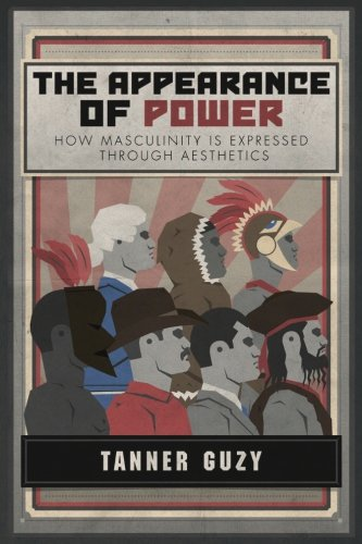 9781979138406: The Appearance of Power: How Masculinity is Expressed Through Aesthetics