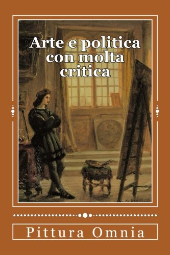 Arte E Politica Con Molta Critica: Storia: Omnia, Pittura