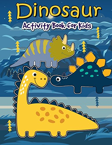 Dinosaur Activity Book for Kids: Many Funny: We Kids