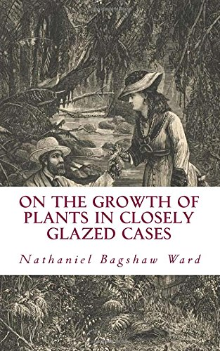 9781979185233: On The Growth of Plants in Closely Glazed Cases