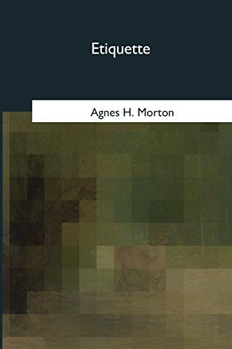 Etiquette: Morton, Agnes H.