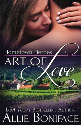 9781979211963: Art of Love (Hometown Heroes) (Volume 6)