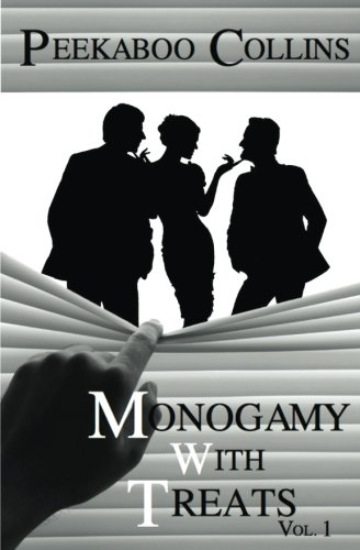 Monogamy With Treats Vol 1 (Volume 1): Peekaboo Collins