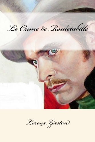 9781979222624: Le Crime de Rouletabille (French Edition)