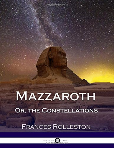Mazzaroth: Or, the Constellations (Illustrated): Rolleston, Frances