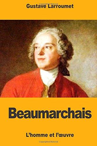 Beaumarchais: L'Homme Et l'Oeuvre (Paperback): Gustave Larroumet