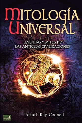Mitologia Universal: Leyendas y Mitos de Las: Connell, Arthur Ray