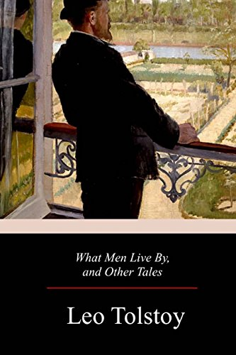 9781979333726: What Men Live By, and Other Tales