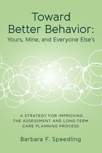Toward Better Behavior: Yours, Mine, and Everyone: Speedling, Barbara F.