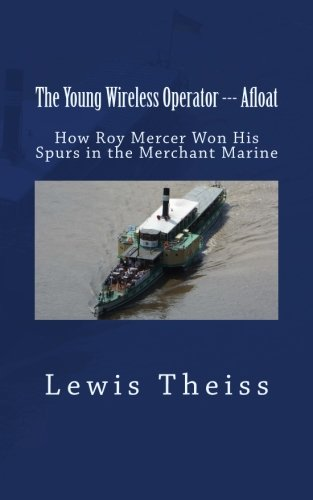 The Young Wireless Operator --- Afloat: How: Theiss, Lewis E.