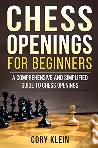 9781979382335: Chess Openings for Beginners: A Comprehensive and Simplified Guide to Chess Openings