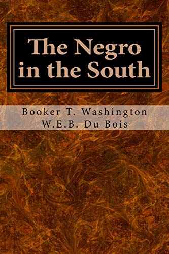 9781979404990: The Negro in the South: His Economic Progress in Relation to His Moral and Religious Development