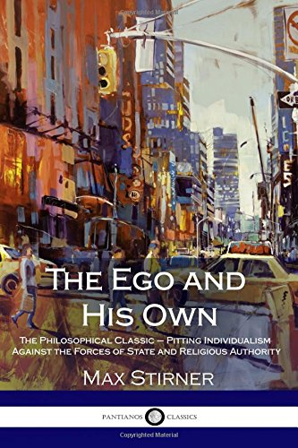 9781979406314: The Ego and His Own: The Philosophical Classic – Pitting Individualism Against the Forces of State and Religious Authority