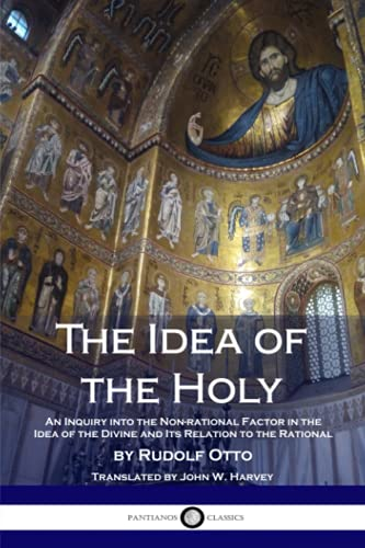 The Idea of the Holy: An Inquiry: Otto, Rudolf