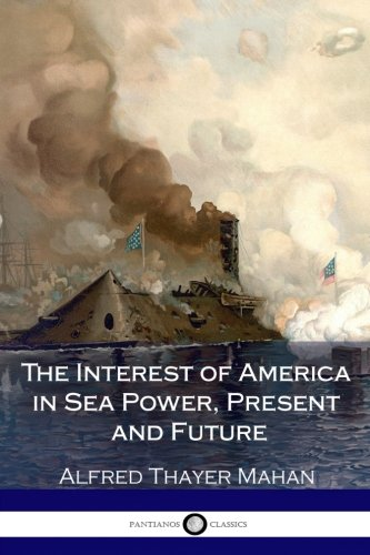 9781979433495: The Interest of America in Sea Power, Present and Future