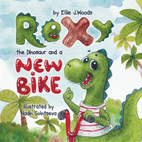 Rexy the Dinosaur and a New Bike: Woods, ms. Ellie
