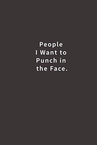 9781979462488: People I Want to Punch in the Face.: Lined notebook