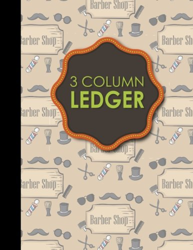 3 Column Ledger: Account Book, Accounting Journal Entry Book, Bookkeeping Ledger For Small Business...