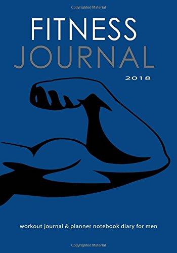 Fitness Journal 2018 : Workout Journal &: Journals, Blank Books