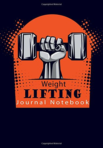 Weight Lifting Journal Notebook: Get Fit in: Journals, Blank Books